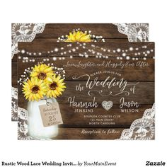 Rustic Wood Lace Wedding Invitation, Sunflower Jar Card Rustic Wood and Lace Country Wedding Invitation with mason jar and string of lights. Customize invitations for your weddings. Mason Jar Wedding Invitations, Sunflower Wedding Invitations, Country Wedding Invitations, Rustic Invitations, Sunflower Weddings, Shower Invitations, Card Invitation, Wedding Invitation Cards, Invitation Design