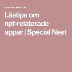 Lästips om npf-relaterade appar | Special Nest