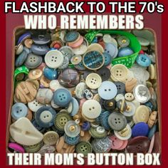 Love all the cool buttons in my Moms button box from the now I've started adding my own. Right In The Childhood, 90s Childhood, My Childhood Memories, Those Were The Days, The Good Old Days, Back In My Day, 90s Nostalgia, I Remember When, Ol Days