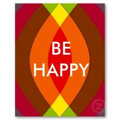 Today's inspiration: Be happy.  #inspirational, #quotes