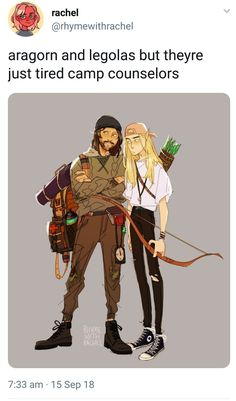 Aragorn and legolas but theyre just tired camp counselors - iFunny :)