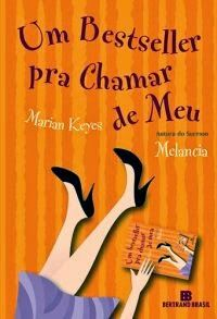 Um Bestseller pra Chamar de Meu - Marian Keyes ~ Bebendo Livros