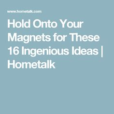 Hold Onto Your Magnets for These 16 Ingenious Ideas | Hometalk