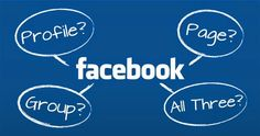 Differences Between Facebook Profiles, Pages and Groups