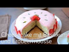 Video für Cheesecake mit Basilikum und Erdbeermousse, eine tolle Sommertorte für besonderen Anlässe
