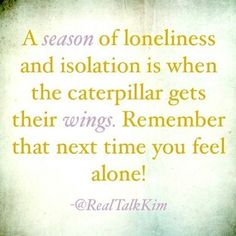When you feel alone When You Feel Alone, Feeling Alone, Great Quotes, Quotes To Live By, Me Quotes, Cool Words, Wise Words, Word To Your Mother, Lonliness