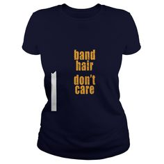 Band Hair Don't Care Marching Band Shirt  #gift #ideas #Popular #Everything #Videos #Shop #Animals #pets #Architecture #Art #Cars #motorcycles #Celebrities #DIY #crafts #Design #Education #Entertainment #Food #drink #Gardening #Geek #Hair #beauty #Health #fitness #History #Holidays #events #Home decor #Humor #Illustrations #posters #Kids #parenting #Men #Outdoors #Photography #Products #Quotes #Science #nature #Sports #Tattoos #Technology #Travel #Weddings #Women