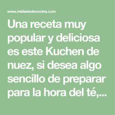 Una receta muy popular y deliciosa es este Kuchen de nuez, si desea algo sencillo de preparar para la hora del té, esta es su receta. Math Equations, Popular, Milk Jars, Cookies, Beverages, Pastries, Egg Yolks, Stop Eating, Most Popular