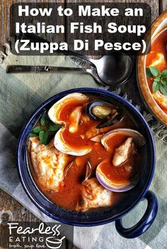 How to Make an Italian Fish Soup (Zuppa Di Pesce) Italian Fish Soup Recipe, Italian Soup, Italian Recipes, Easy Cooking, Cooking Recipes, Lunch Recipes, Dinner Recipes, Seafood Soup Recipes, Paleo