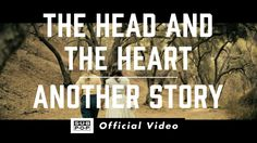 The Head and the Heart - Another Story I'll tell you one thing We ain't gonna change much The sun still rises Even with the pain