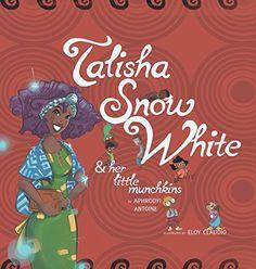 Talisha Snow White: and her little munchkins by Aphrodyi Antoine http://www.amazon.com/dp/0990870820/ref=cm_sw_r_pi_dp_LZm6vb14H6VQJ