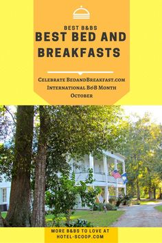 To Celebrate International B&B month, we offer up a second look at some of these tried and true places to stay, our favorite and best Bed and Breakfasts for your next vacation
