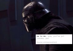 Me to me. Kylo Ren text posts are the best.
