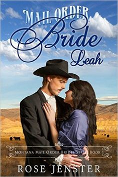 Mail Order Bride Leah: A Sweet Western Historical Romance (Montana Mail Order Brides Series Book 1), Rose Jenster - Amazon.com