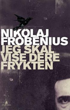 Jeg skal vise dere frykten, of Nikolaoi Frobenius.