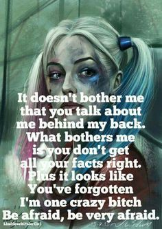 Love me some Harley Quinn! People be making me act out on my crazy and they should be afraid, very afraid! Now Quotes, Bitch Quotes, Joker Quotes, Sassy Quotes, Badass Quotes, True Quotes, Funny Quotes, Payback Quotes, Heartless Quotes