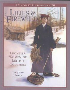 Precision Series Raincoast Chronicles 20 Frontier Women of British Columbia