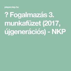 ▶ Fogalmazás 3. munkafüzet (2017, újgenerációs) - NKP