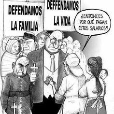 Defendamos la familia. Defendamos la vida. ¿Entonces por qué pagan estos…