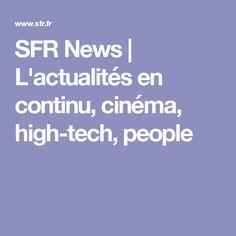 SFR News | L'actualités en continu, cinéma, high-tech, people