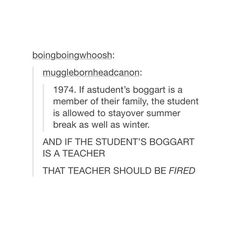 I agree but that would mean Snape would be fired so... there goes a whole lot of story out the window then