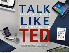 Talk Like TED: 3 Unbreakable Laws of Communication by Carmine Gallo via slideshare Devine Intervention, Behavioral Interview, Rule Of Three, Behavior Modification, Media Literacy, Persuasive Writing, Keynote Speakers, Writing Resources, Public Speaking