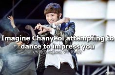 Exo Imagines, Cute Imagines, Im Trying, Chanyeol, Kpop, Dance, Movie Posters, Dancing, Film Poster
