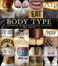 Body+Type:+Intimate+Messages+Etched+in+Flesh