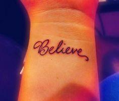 believe | Believe, believe, love, awesome, tattoos, tattoo designs, tattoo ...