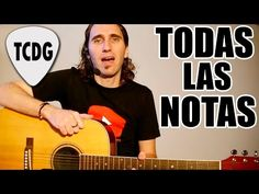 Aprende Como Tocar Todas Las Notas En La Guitarra TCDG - YouTube