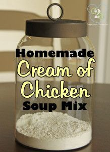 Homemade Cream of Chicken Soup Mix. Gotta make this. The cream of chicken tastes too synthetic.