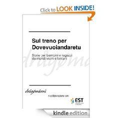 Sul treno per Dovevuoiandaretu [Kindle Edition] at Amazon.co.uk