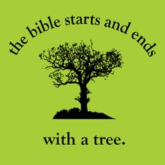 """""""The Bible starts and ends with a tree.""""  #truestory #environment"""