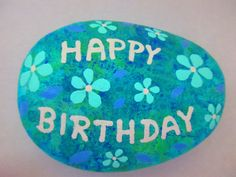 Painted rock Happy Birthday by PlaceForYou on Etsy https://www.etsy.com/listing/453023438/painted-rock-happy-birthday