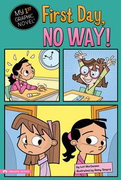 First Day, No Way! by Lori Mortensen. For ages 5-7. Kaylee and Jenna have always been in the same class-until this year. Without Jenna by her side, Kaylee has a bad case of the first day blues. Will anything, or anyone, cheer her up?