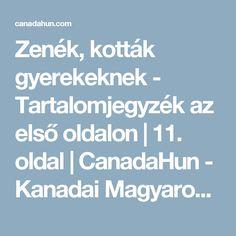 Zenék, kották gyerekeknek - Tartalomjegyzék az első oldalon | 11. oldal | CanadaHun - Kanadai Magyarok Fóruma Canada