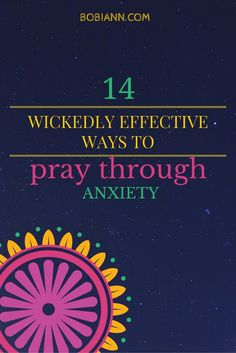 Do you struggle with anxiety?  Is it overwhelming and hard to breathe?  Discover 14 wickedly effective ways to help you pray through anxiety!