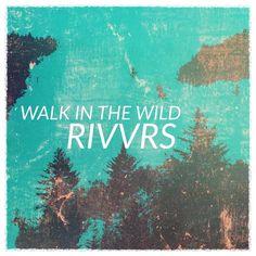Walk in the Wild by RIVVRS