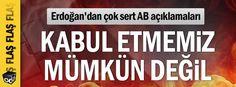 Erdoğan'dan çok sert AB açıklamaları