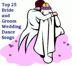 Top 25 Bride and Groom Wedding Dance Songs -   Favorite Music for Wedding Reception Dancing
