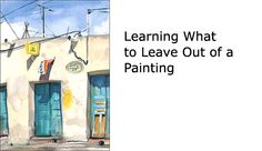 learn what to leave out of a painting
