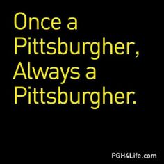 Once a Pittsburgher