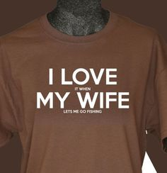 I LOVE it when MY WIFE® Brand T-shirt Mountain Biking! ♥ ♥ ♥ ♥ ♥ ♥ ♥ ♥ ♥ Customize this shirt! What does your husband love? Create your very own personalized I LOVE it when MY WIFE® Brand T-shirt here, there are plenty of colors and sizes available: I Love My Wife, Husband Love, My Love, Golf T Shirts, Fishing T Shirts, Tee Shirts, Gone Fishing, Fishing Tips, Carp Fishing