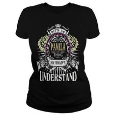 Awesome Tee PAMELA  Its a PAMELA Thing You Wouldnt Understand  T Shirt Hoodie Hoodies YearName Birthday Shirts & Tees