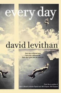 Cover Reveal: Every Day  by David Levithan. Coming 8/28/12