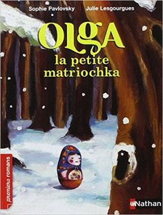 Olga la petite matriochka: Amazon.co.uk: Sophie Pavlovsky, Julie Lesgourgues: 9782092546499: Books