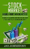 Free Kindle Book -   Stock Market: A Quick Money Making Method: A Guide To Learning And Maximizing Your Stock Portfolio For Maximum Profit (Quick Money, Fast Money, Money, Easy Money, Profit, Easy Profit)