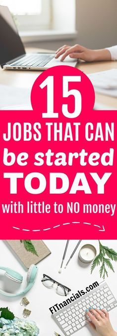 15 Jobs That Can Be Started Today With Little To No Money via @fitnancials