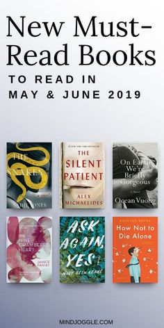 New must-read books coming in May and June Books to add to your reading list include The Snakes The Silent Patient On Earth We're Briefly Gorgeous The Nine-Chambered Heart Ask Again Yes and How Not to Die Alone. Great Books To Read, New Books, Good Books, Fiction Books To Read, Books To Buy, Reading Lists, Book Lists, Reading Books, Book Club Books