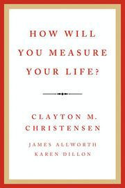 How Will You Measure Your Life? | http://paperloveanddreams.com/book/487106297/how-will-you-measure-your-life | From the world�s leading thinker on innovation and New York Times bestselling author of The Innovator�s Dilemma, Clayton M. Christensen, comes an unconventional book of inspiration and wisdom for achieving a fulfilling life. Christensen�s The Innovator�s Dilemma, notably the only business book that Apple�s Steve Jobs said �deeply influenced� him, is widely recognized as one of the…